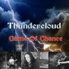 Thundercloud- Game of Chance